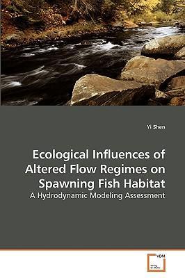 Ecological Influences of Altered Flow Regimes on Spawning Fish Habitat