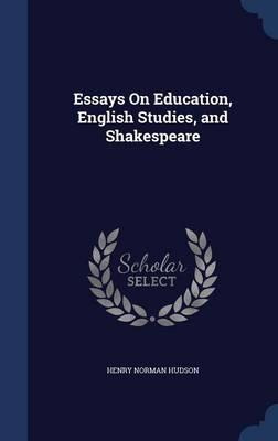 Essays on Education, English Studies, and Shakespeare