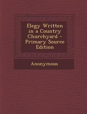 Elegy Written in a Country Churchyard - Primary Source Edition