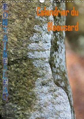 Calendrier du Bleausard (Calendrier mural 2019 DIN A3 vertical)