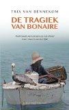 De tragiek van Bonaire / druk 1