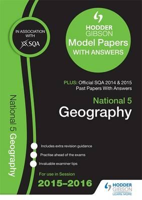 National 5 Geography 2015/16 SQA Past and Hodder Gibson Model Papers