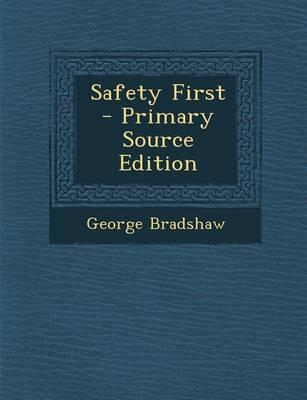 Safety First - Primary Source Edition