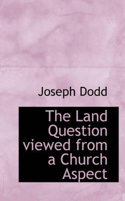 The Land Question Viewed from a Church Aspect