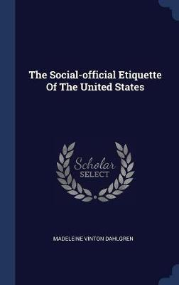 The Social-Official Etiquette of the United States
