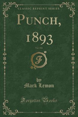 Punch, 1893, Vol. 10...
