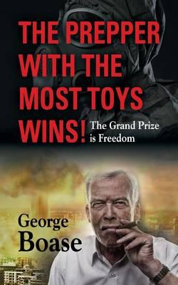 The Prepper With the Most Toys Wins!