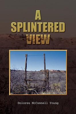 A Splintered View