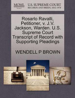 Rosarlo Ravalli, Petitioner, V. J.V. Jackson, Warden. U.S. Supreme Court Transcript of Record with Supporting Pleadings