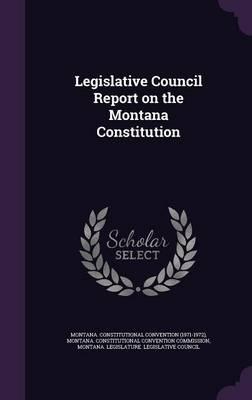 Legislative Council Report on the Montana Constitution