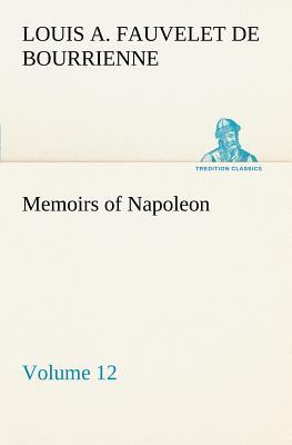 Memoirs of Napoleon — Volume 12