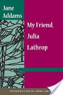 My Friend, Julia Lathrop