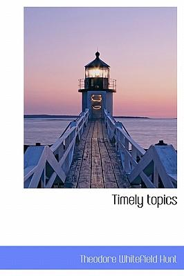 Timely Topics