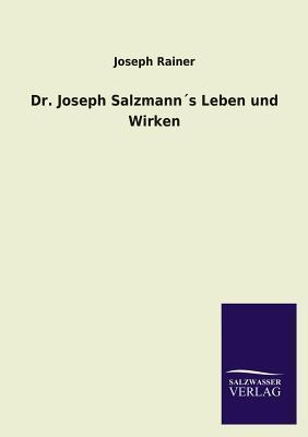 Dr. Joseph Salzmann´s Leben und Wirken