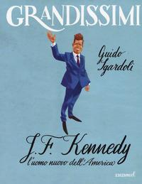 J.F. Kennedy. L'uomo...