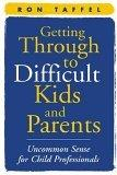 Getting Through to Difficult Kids and Parents