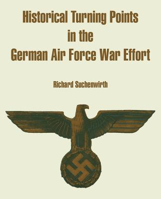 Historical Turning Points In The German Air Force War Effort