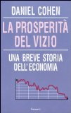 La prosperità del vizio. Una breve storia dell'economia