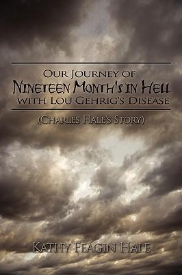 Our Journey of Nineteen Month's in Hell With Lou Gehrig's Disease