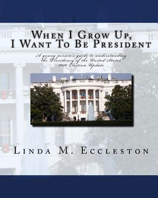 When I Grow Up, I Want to Be President