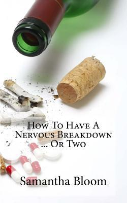 How To Have A Nervous Breakdown ... Or Two
