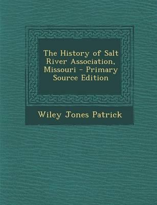 The History of Salt River Association, Missouri - Primary Source Edition
