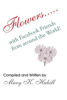 Flowers With Facebook Friends from Around the World!