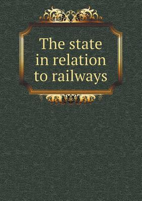 The State in Relation to Railways
