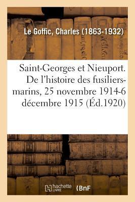 Saint-Georges et Nieuport. les Derniers Chapitres de l'Histoire des Fusiliers-Marins