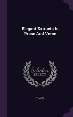 Elegant Extracts in Prose and Verse