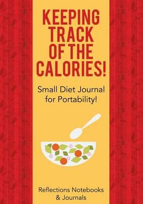 Keeping Track of the Calories! Small Diet Journal for Portability!
