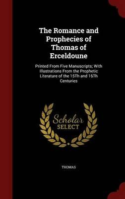 The Romance and Prophecies of Thomas of Erceldoune