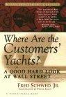 Where Are the Customers' Yachts or A Good Hard Look at Wall Street