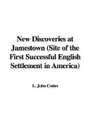 New Discoveries at Jamestown, Site of the First Successful English Settlement in America
