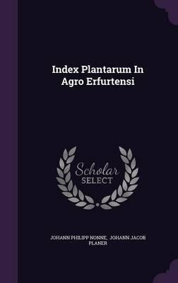 Index Plantarum in Agro Erfurtensi