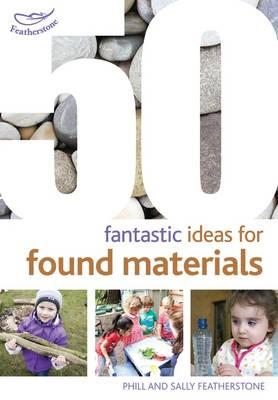 50 Fantastic Ideas for Found Materials
