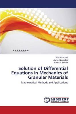 Solution of Differential Equations in Mechanics of Granular Materials