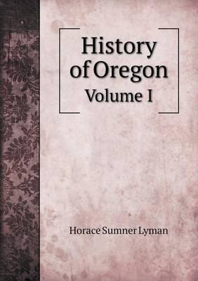 History of Oregon Volume I
