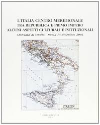 L' Italia centro meridionale tra repubblica e primo impero