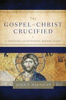 The Gospel of Christ Crucified