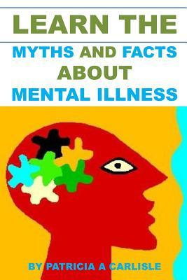 Learn the Myths and Facts About Mental Illness