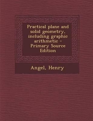 Practical Plane and Solid Geometry, Including Graphic Arithmetic