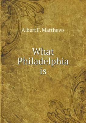 What Philadelphia Is