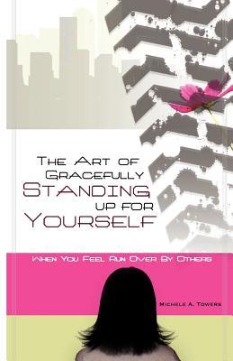 The Art of Gracefully Standing Up for Yourself