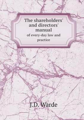 The Shareholders' and Directors' Manual of Every-Day Law and Practice