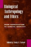 Biological Anthropology and Ethics