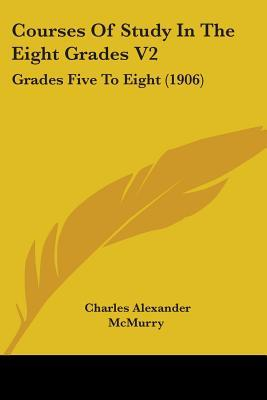 Courses of Study in the Eight Grades V2