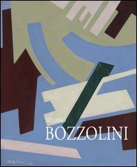 Silvano Bozzolini. Pitture 1946-1992. Ediz. illustrata