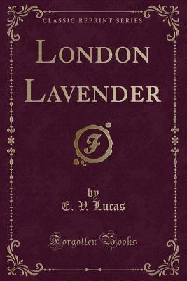 London Lavender (Classic Reprint)