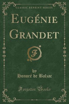 Eugénie Grandet (Classic Reprint)